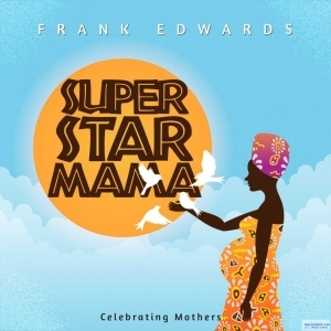 Frank Edwards - Super Star Mama